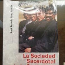 Libros: LA SOCIEDAD SACERDOTAL DE LA SANTA CRUZ, JOSÉ ANTONIO ABAD, PALABRA. Lote 216020396