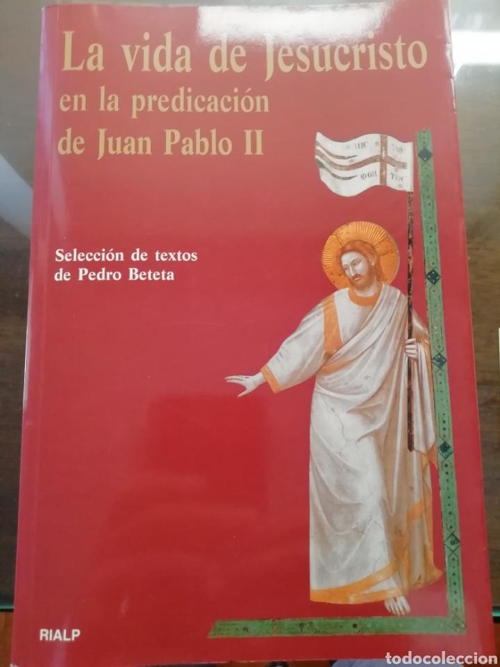 LA VIDA DE JESUCRISTO EN LA PREDICACIÓN DE JUAN PABLO II, RIALP (Libros Nuevos - Humanidades - Religión)