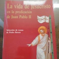 Libros: LA VIDA DE JESUCRISTO EN LA PREDICACIÓN DE JUAN PABLO II, RIALP. Lote 175686275