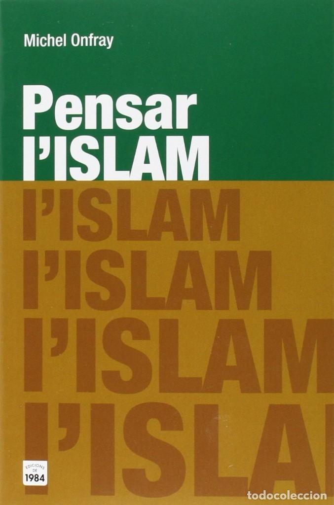 PENSAR L'ISLAM (2016) - MICHEL ONFRAY - ISBN: 9788415835783 (Libros Nuevos - Humanidades - Religión)