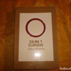 Libros: CALMA Y CLARIDAD. LAMA MIPHAM. EDICIONES LA LLAVE, 1ª EDC. 2002. Lote 176844978