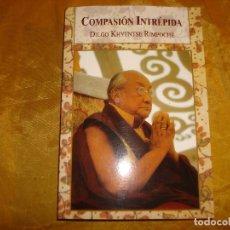 Libros: COMPASION INTREPIDA. DILGO KHYENTSE RIMPOCHÉ. EDCIIOBNES DHARMA, 1ª EDC. 1994. Lote 176845140