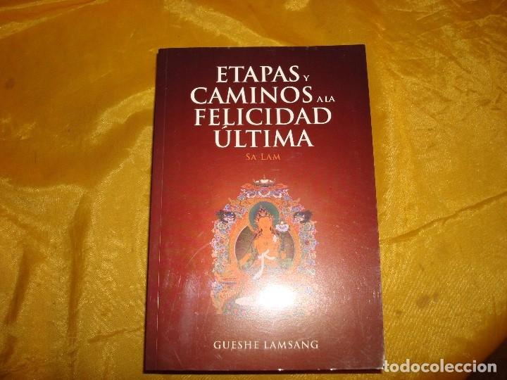 ETAPAS Y CAMINOS A LA FELICIDAD ULTIMA. SA LAM. GUESHE LAMSANG. EDC. DHARMA, 2010 (Libros Nuevos - Humanidades - Religión)