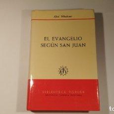 Libros: EL EVANGELIO SEGÚN SAN JUAN - ALFRED WIKENHAUSER. Lote 179078067