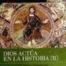 Libros: DIOS ACTÚA EN LA HISTORIA (2) - NUEVO TESTAMENTO: JESUCRISTO. Lote 179156470