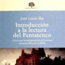 Libros: INTRODUCCIÓN A LA LECTURA DEL PENTATEUCO: CLAVES PARA LA INTERPRETACIÓN DE LOS CINCO PRIMEROS. Lote 179159320