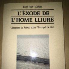 Libros: L'ÈXODE DE L HOME LLIURE. JOSEP RIUS I CAMPS. Lote 180191683