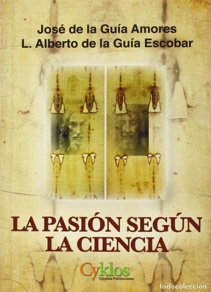 LA PASIÓN SEGÚN LA CIENCIA ( J. DE LA GUÍA / L.A. DE LA GUÍA) GLYPHOS 2016 (Libros Nuevos - Humanidades - Religión)