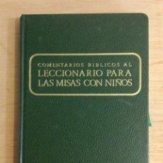 Libros: COMENTRIOS BÍBLICOS L LECCIONARIO PARA LAS MISAS CON NIÑOS. REF: AX458. Lote 180878865