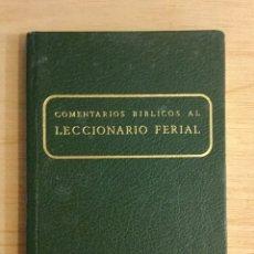 Libros: COMENTARIOS BÍBLICOS AL LECCIONARIO FERIAL. REF:AX461.. Lote 180880381