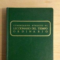 Libros: COMENTARIOS BÍBLICOS AL LECCIONARIO DEL TIEMPO ORDINARIO. REF: AX462. Lote 180880796
