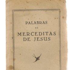 Libros: PALABRAS DE MERCEDITAS DE JESÚS. MADRID, 1945.(P/D48). Lote 180967850