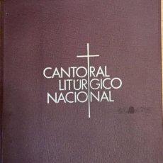 Libros: CANTORAL LITÚRGICO NACIONAL. REF: AX463. Lote 182484477