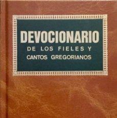Libros: DEVOCIONARIO DE LOS FIELES Y CANTOS GREGORIANOS. REF: AX466. Lote 182572391