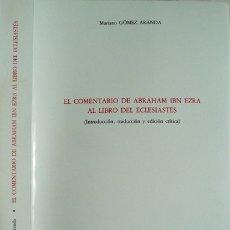 Libros: EL COMENTARIO DE ABRAHAM IBN EZRA AL LIBRO DEL ECLESIASTÉS. 1994.. Lote 182949942