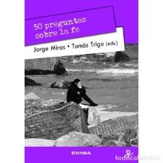 Libros: 50 PREGUNTAS SOBRE LA FE (MIRAS / TRIGO) EUNSA 2013. Lote 183003633