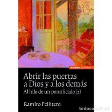 Libros: ABRIR LAS PUERTAS A DIOS Y A LOS DEMÁS (R. PELLITERO) EUNSA 2012. Lote 183006233