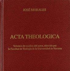 Libros: ACTA THEOLOGICA (JOSÉ MORALES) EUNSA 2005. Lote 183013367