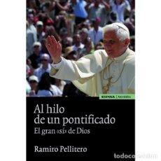 Libros: AL HILO DE UN PONTIFICADO (RAMIRO PELLITERO) EUNSA 2010. Lote 183063262