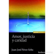 Libros: AMOR, JUSTICIA Y CARIDAD (J.J. PÉRZ-SOBA) EUNSA 2011. Lote 183068877