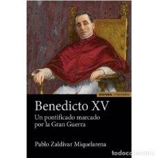 Libros: BENEDICTO XV. UN PONTIFICADO MARCADO POR LA GRAN GUERRA (P. ZALDIVAR) EUNSA 2015. Lote 183173002