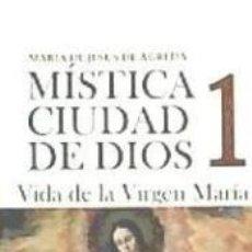 Libros: MISTICA DE LA CIUDAD DE DIOS 1 - VIDA DE LA VIRGEN MARIA. Lote 183580823