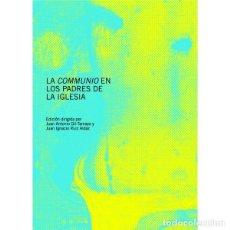 Libros: LA COMMUNIO EN LOS PADRES DE LA IGLESIA (J.A. GIL TAMAYO) EUNSA 2010. Lote 183700825