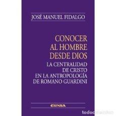 Libros: CONOCER AL HOMBRE DESDE DIOS (J.M. FIDALGO ALAIZ) EUNSA 2010. Lote 183889441
