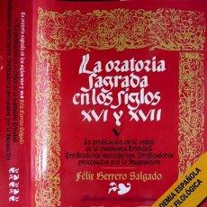 Libros: HERRERO, FÉLIX. LA ORATORIA SAGRADA ESPAÑOLA EN LOS SIGLOS XVI Y XVII. V: LA PREDICACIÓN EN... 2006.. Lote 183984832