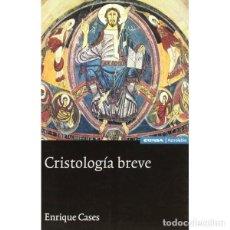 Libros: CRISTOLOGÍA BREVE (ENRIQUE CASES) EUNSA 2003. Lote 184363570