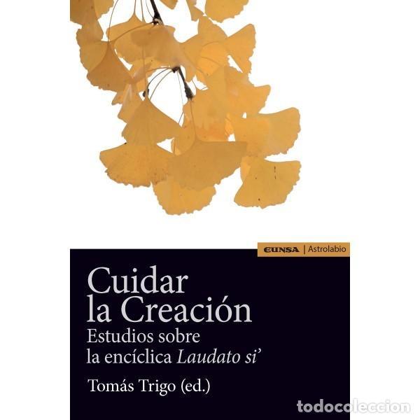 CUIDAR LA CREACIÓN (TOMÁS TRIGO) EUNSA 2016 (Libros Nuevos - Humanidades - Religión)