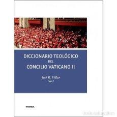 Libros: DICCIONARIO TEOLÓGICO DEL CONCILIO VATICANO II (JOSÉ R. VILLAR) EUNSA 2015. Lote 185925596