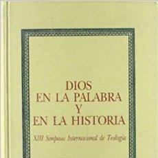 Libros: DIOS EN LA PALABRA Y EN LA HISTORIA. XIII SIMPOSIO INTERNACIONAL DE TEOLOGÍA - EUNSA1993. Lote 185928523
