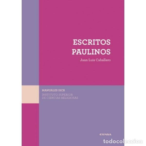 ESCRITOS PAULINOS (JUAN LUIS CABALLERO) EUNSA 2016 (Libros Nuevos - Humanidades - Religión)
