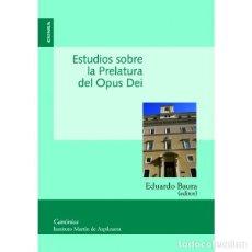 Libros: ESTUDIOS SOBRE LA PRELATURA DEL OPUS DEI (EDUARDO BAURA) EUNSA 2009. Lote 187605450