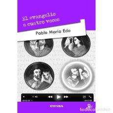 Libros: EL EVANGELIO A CUATRO VOCES (PABLO Mª EDO) EUNSA 2011. Lote 187610270