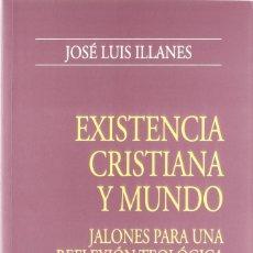 Libros: EXISTENCIA CRISTIANA Y MUNDO (JOSÉ LUIS ILLANES) EUNSA 2003. Lote 187612417