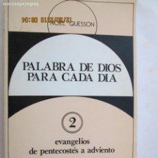 Libros: PALABRA DE DIOS PARA CADA DÍA - 2 - NOËL QUESSON - EDITORIAL CLARET 1981.. Lote 189622608