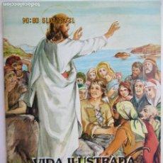Libros: VIDA ILUSTRADA DE JESUCRISTO III - ANDRÉS CODESAL MARTÍN - APOST. MARIANO . Lote 189623515