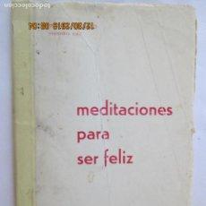 Libros: MEDITACIONES PARA SER FELIZ - FERNANDO DELGADO - 1965. . Lote 189623772