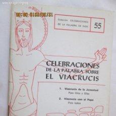 Libros: CELEBRACIONES DE LA PALABRA SOBRE EL VIACRUCIS - SEBASTIÁN RUBÍ / ANGEL CASTAÑOS -1978 EDICIONES SPX. Lote 189623976