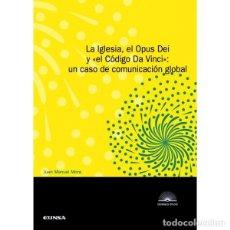 Libros: LA IGLESIA, EL OPUS DEI Y EL CÓDIGO DA VINCI . UN CASO DE COMUNICACIÓN GLOBAL (J.M. MORA) EUNSA 2009. Lote 189770181