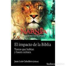 Libros: EL IMPACTO DE LA BIBLIA . TEXTOS QUE HABLAN Y HACEN CULTURA (J.L. CABALLERO) EUNSA 2006. Lote 189839526