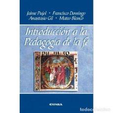 Libros: INTRODUCCIÓN A LA PEDAGOGÍA DE LA FÉ (PUJOL BALCELLS / SANCHO BIELSA) EUNSA 2016. Lote 190321461