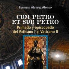 Libros: CUM PETRO ET SUB PETRO (FERMINA ÁLVAREZ) F.U.E. 2019. Lote 190844802