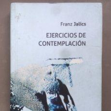 Libros: FRANZ JALICS, EJERCICIOS DE CONTEMPLACIÓN.. Lote 191684260