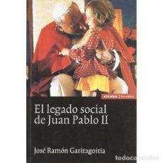 Libros: EL LEGADO SOCIAL DE JUAN PABLO II (J.R. GARITAGOITIA) EUNSA 2004. Lote 191688806