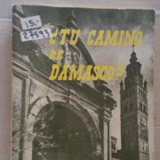 Libros: 27593 - ¿TU CAMINO DE DAMASCO ? - POR MANUEL FERNANDEZ - EDITORIAL VERBO DIVINO - AÑO 1963. Lote 192854855