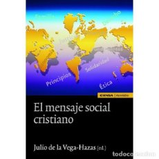 Libros: EL MENSAJE SOCIAL CRISTIANO (JULIO DE LA VEGA HAZAS) EUNSA 2007. Lote 193295235