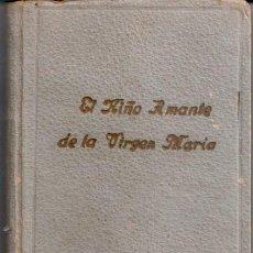 Libros: LIBRITO RELIGIOSO: EL NIÑO AMANTE DE LA VIRGEN MARIA. Lote 194155217